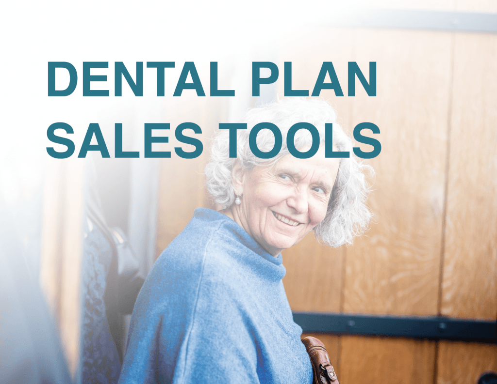 dental plan sales tools for agents from senior marketing specialists medicare FMO