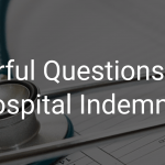 3 Powerful Questions to Help Boost Hospital Indemnity Sales